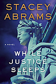 """May 11, 2021 - WORLDWIDE: Stacey Abrams """"While Justice Sleeps"""" Book Release"""