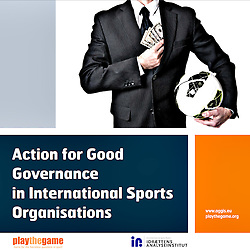 Action for good governance in international sports organisations.<br /> Play The Game.