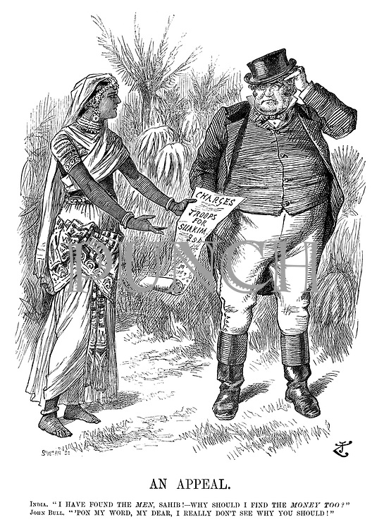 """An Appeal. India. """"I have found the men, Sahib!—Why should I find the money too?"""" John Bull. """"Pon my word, my dear, I really don't see why you should!"""""""