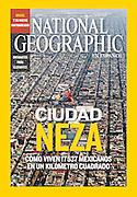 """COVER """"Ciudad Neza,"""" National Geographic en Español, Mexico, September 2011. Photographs by Rodrigo Cruz."""