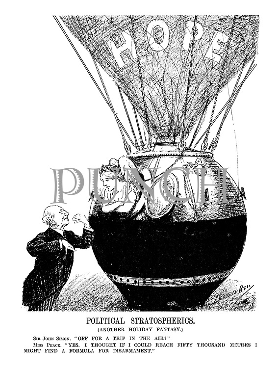 """Political Stratospherics. (Another holiday fantasy.) Sir John Simon. """"Off for a trip in the air?"""" Miss Peace. """"Yes, I thought if I could reach fifty thousand metres I might find a formula for disarmament."""" (Peace and her dove onboard a pressurised hot air balloon called Hope)"""