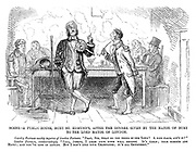 """Scene - A public-house, Bury St Edmund's, after the dinner given by the Mayor of Bury to the Lord Mayor of London. Country Footman meekly inquires of London Footman. """"Pray, Sir, what do you think of our town? A nice place, ain't it?"""" London Footman, condescendingly. """"Vell, Joseph, I likes your town well enough. It's clean; your streets are hairy; and you've lots of rewins. But I don't like your champagne; it's all gewsberry."""""""