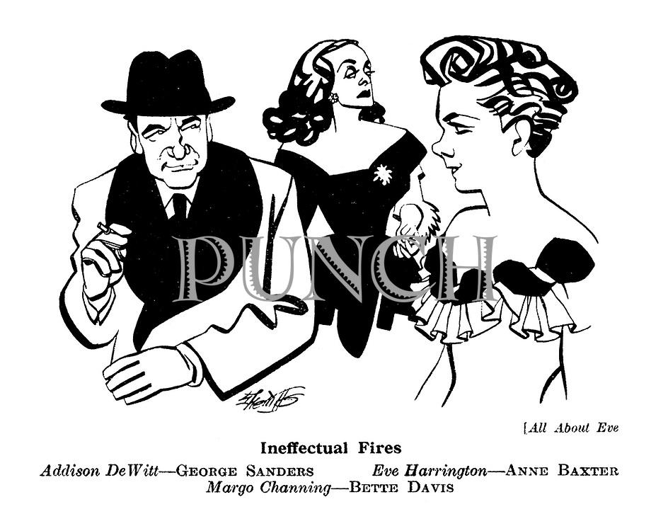 (All About Eve) Ineffectual Fires. Addison DeWitt - George Sanders. Eve Harrington - Anne Baxter. Margo Channing - Bette Davis.