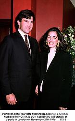PRINCESS DEMETRA VON AUERSPERG-BREUNNER and her husband PRINCE KARL VON AUERSPERG-BREUNNER, at a party in London on November 27th 1996.      LTX 3
