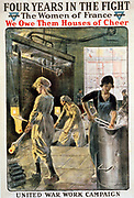 Four years in the fight. The women of France, we owe them houses of cheer. United War Work Campaign. Y.W.C.A. Artist Jonas, Lucien, 1880-1947, Published 1918. Summary: Women working in a factory.