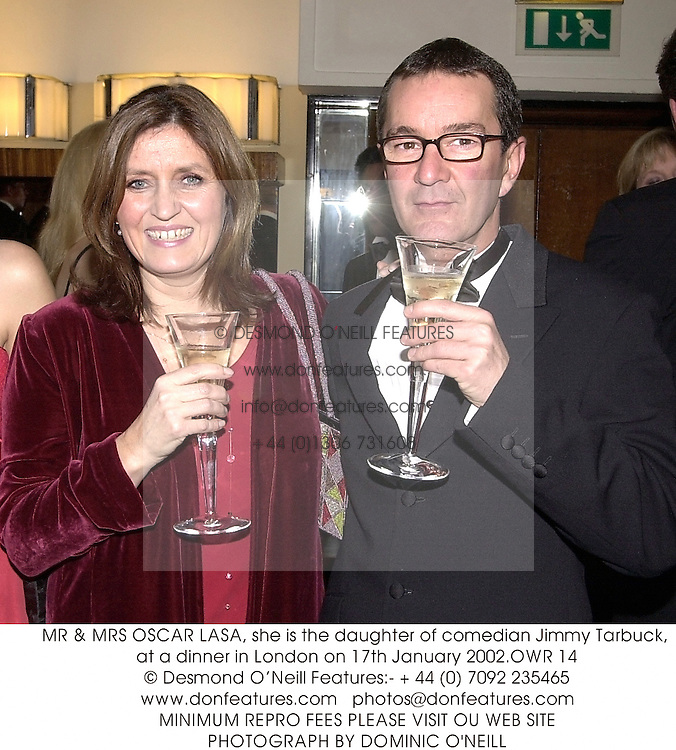 MR & MRS OSCAR LASA, she is the daughter of comedian Jimmy Tarbuck, at a dinner in London on 17th January 2002.OWR 14
