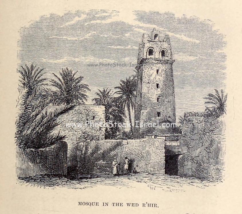 Mosque in the Wed R'hir From the Book ' Great Sahara: wanderings south of the Atlas Mountains. ' by Tristram, H. B. (Henry Baker),  Published by J. Murray in London in 1860