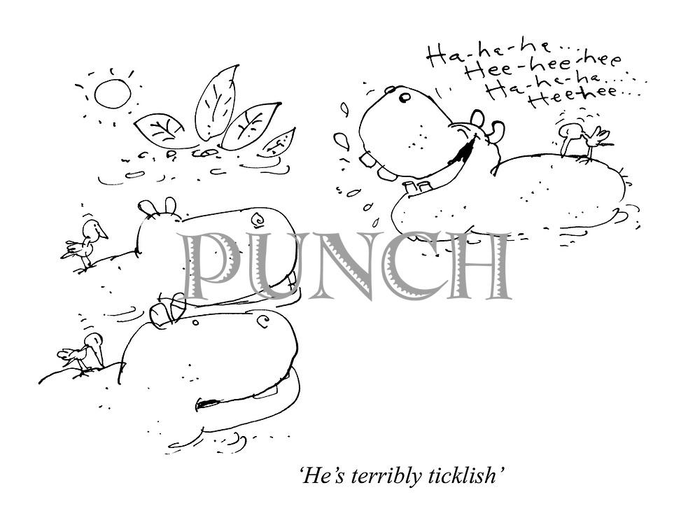 'He's terribly ticklish'