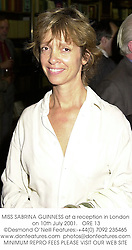 MISS SABRINA GUINNESS at a reception in London on 10th July 2001.<br />