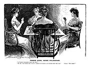 """Primum Vivere, Deine Philosophar. (First one must live, then one may philosophize).""""Is Florrie's engagement really off, then?"""" """"Oh, yes. Jack wanted her to give up gambling and smoking, and goodness knows what else."""" (Chorus.) """"How absurd!!"""""""