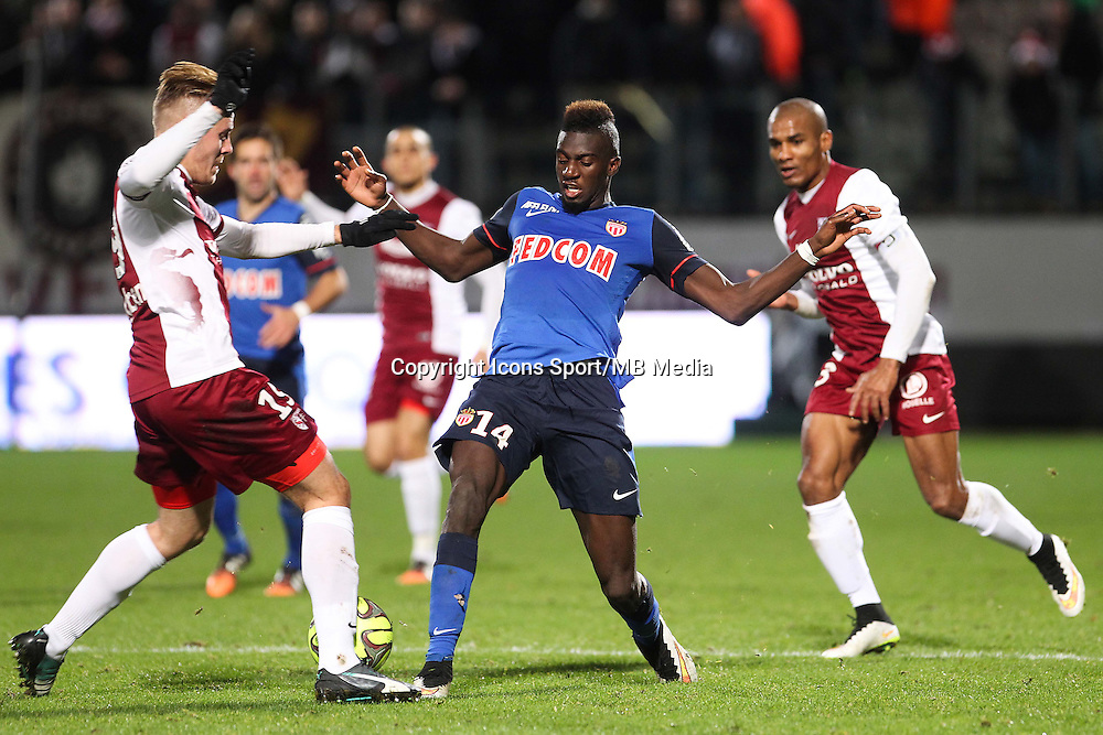 Tiemoue BAKAYOKO - 20.12.2014 - Metz / Monaco - 17e journee Ligue 2<br />