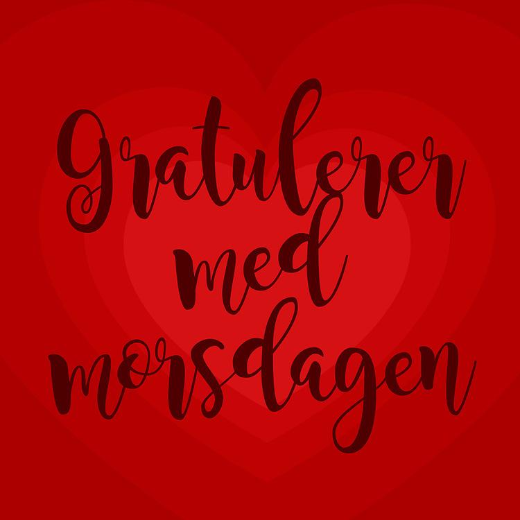 Ferdig-grafikk med norsk tekst «Gratulerer med morsdagen», egnet til morsdag eller alle andre dager man vil gjøre litt stas på mammaer.