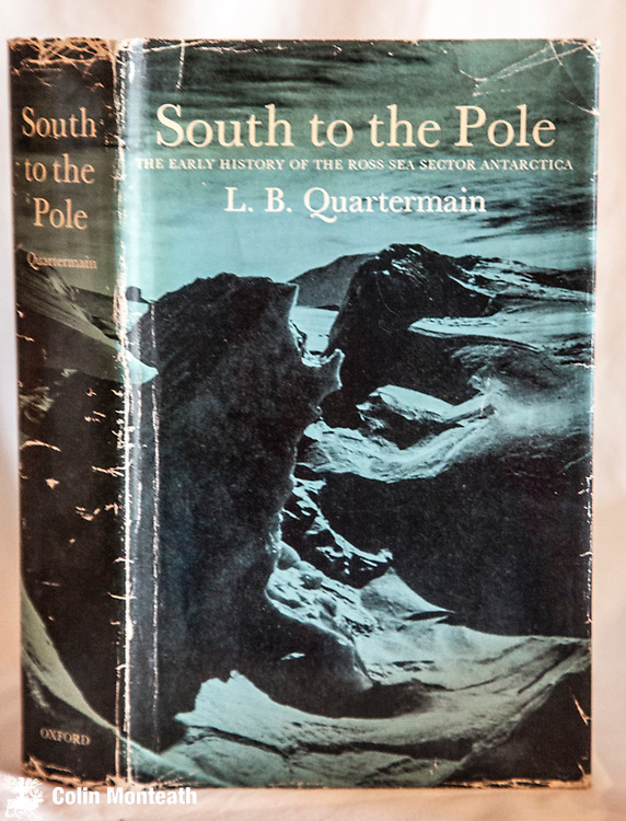 SOUTH TO THE POLE, Les Quatarmain, Oxford University Press, London, 1967 1st edn., 480 pag hardback, B&W plates, fold-out map, jacket chipped, creased but near complete - The early history of the Ross Sea sector, Antarctica....a cornerstone book for any polar library. $NZ60