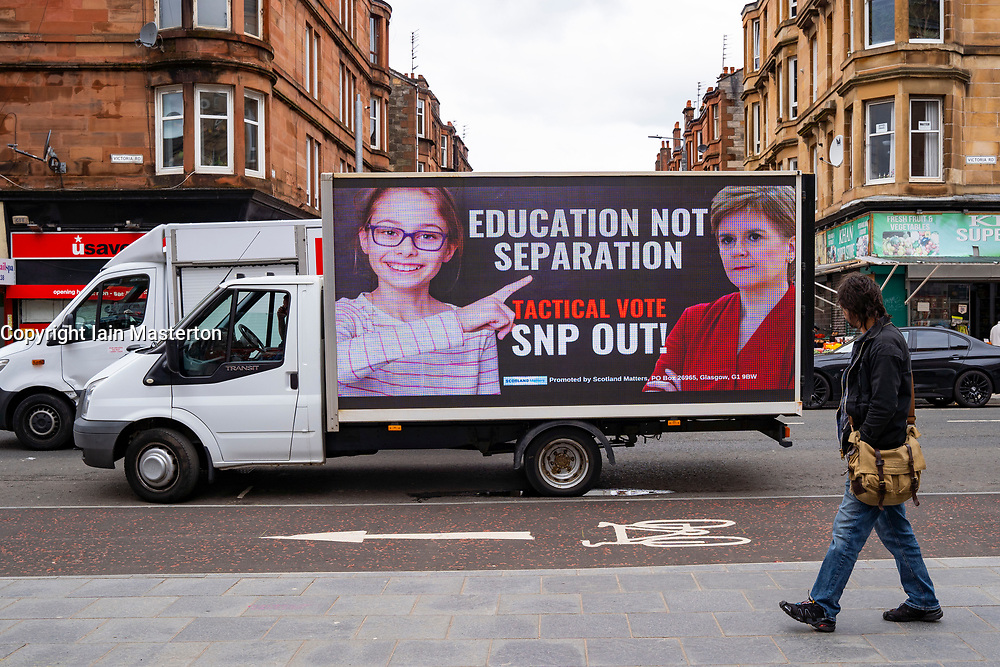 Glasgow, Scotland, UK. 4 May 2021. Pro- Union group Scotland Matters drove  campaign Ad Van with pro-Union billboards into Nicola Sturgeon's Govanhill constituency today. The Ad Van was parked outside her constituency office and on Victoria Road.  Iain Masterton/Alamy Live News