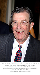 LORD WAKEHAM at a party in London on 24th March 2003.PIH 1