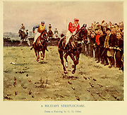 A Military Steeplechase. From a Painting by G. D. Gile From the book ' English sport ' by Alfred Edward Thomas Watson, Published in London by Macmillan and Co. Limited and in New York by Macmillan Company. in 1903