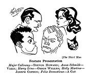 (The Third Man) Feature Presentation. Major Calloway - Trevor Howard; Anna Schmidt - Valli; Harry Lime - Orson Welles; Holly Martins - Joseph Cotten; Felix Domesticus - A Cat.