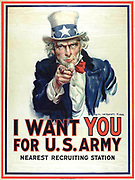 I want YOU for the U.S. Army':   First World War recruitment poster, 1917, showing Uncle Sam facing foward pointing his finger and appealing to patriotism.