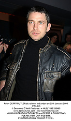 Actor GERRY BUTLER at a dinner in London on 25th January 2004.PRA 326