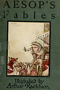 front cover Aesop's fables Published in 1912 in London by Heinemann and in  New York by Page Doubleday Illustrated by Arthur Rackham,