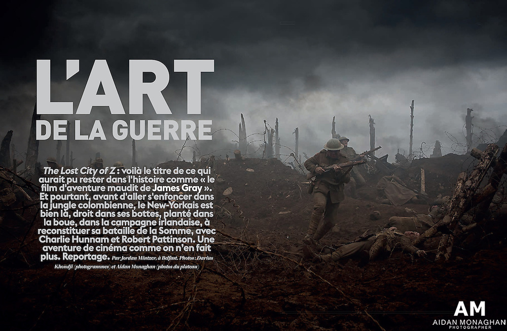 L'ART DE LA GUERRE - 'So Film' Exclusive on Lost City of Z - Starring Charlie Hunnam & Robert Pattinson - Director James Gray, DOP Darius Khondji, Photographs by Aidan Monaghan