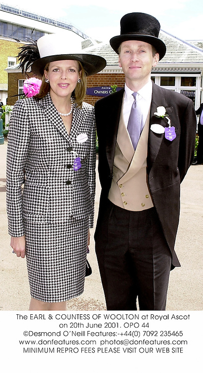 The EARL & COUNTESS OF WOOLTON at Royal Ascot on 20th June 2001. OPO 44
