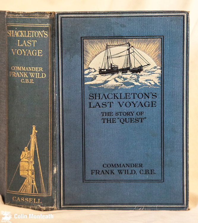 SHACKLETON'S LAST VOYAGE - THE STORY OF THE QUEST - Commander Frank Wild, Cassell & Co., London, 1923, sl rubbed original covers, spine titles and decorations, front hinge cracking but OK. Foxing.. Account of the voyage of the Quest to the Antarctic Peninsula during which Ernest Shackleton died at Grytviken, South Georgia - from the diary kept by Dr Macklin - $NZ650  Arnold Heine Collection