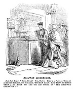 """Railway Literature. Book-stall keeper. """"Book, ma'am? Yes, ma'am. Here's a popular work by an eminent surgeon, just published. 'Broken Legs: And How to Mend Them;' or, would you like the last number of 'The Railway Operator?'"""""""