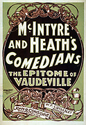 McIntyre and Heath's Comedians the epitome of vaudeville.  c1899. (poster) lithograph with text and art nouveau leaf design border. Theatre poster