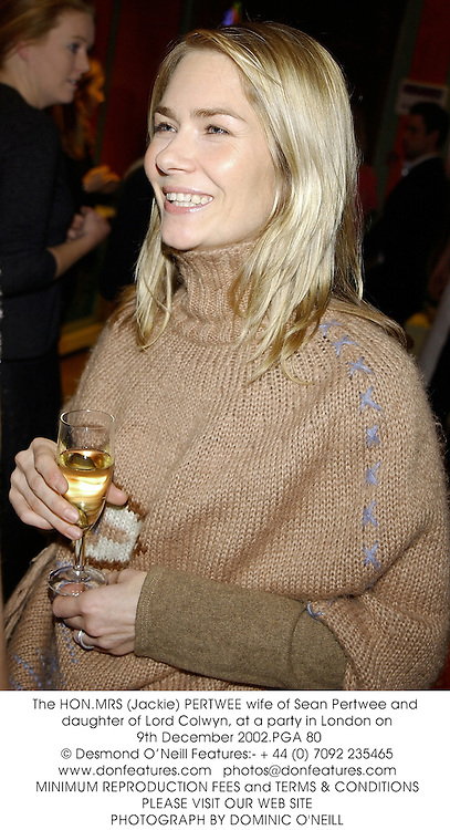 The HON.MRS (Jackie) PERTWEE wife of Sean Pertwee and daughter of Lord Colwyn, at a party in London on 9th December 2002.PGA 80