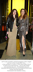 Left to right, ELIZABETH JAGGER daughter of Mick Jagger and her mother model JERRY HALL, at an exhibition in London on 30th March 2004.PTA 48