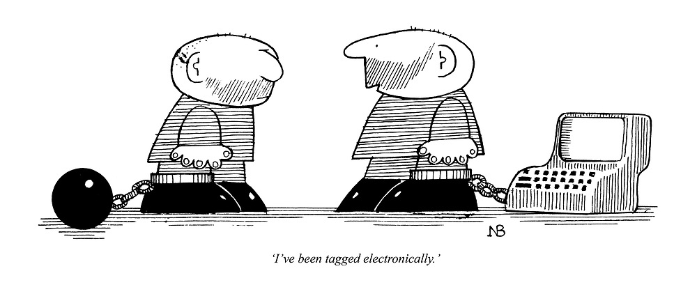 'I've been tagged electronically.'