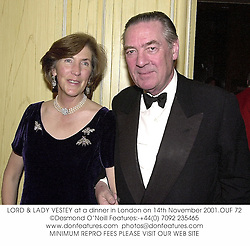 LORD & LADY VESTEY at a dinner in London on 14th November 2001.OUF 72