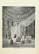Plate I The Holy Sepulchre from the book Story of the crusades. with a magnificent gallery of one hundred full-page engravings by the world-renowned artist, Gustave Doré [Gustave Dore] by Boyd, James P. (James Penny), 1836-1910. Published in Philadelphia 1892