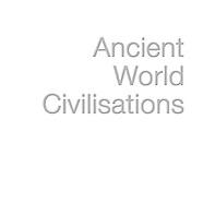 -- ANCIENT WORLD CIVILISATIONS ---