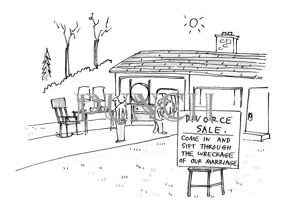 (A yard sale in the driveway of a suburban house has a sign reading: 'Divorce Sale. Come and sift through the wreckage of our marriage')