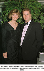 MR & MRS WILLIAM ASPREY, he is a member of the Asprey jewellery family, at a ball in London on September 19th 1996.LSD 6