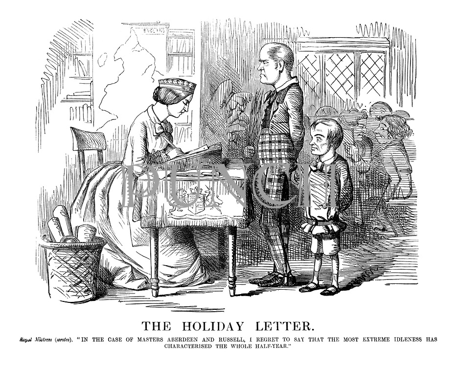 """The Holiday Letter. Royal Mistress (writes). """"In the case of masters Aberdeen and Russell, I regret to say that the most extreme idleness has characterised the whole half-year."""""""