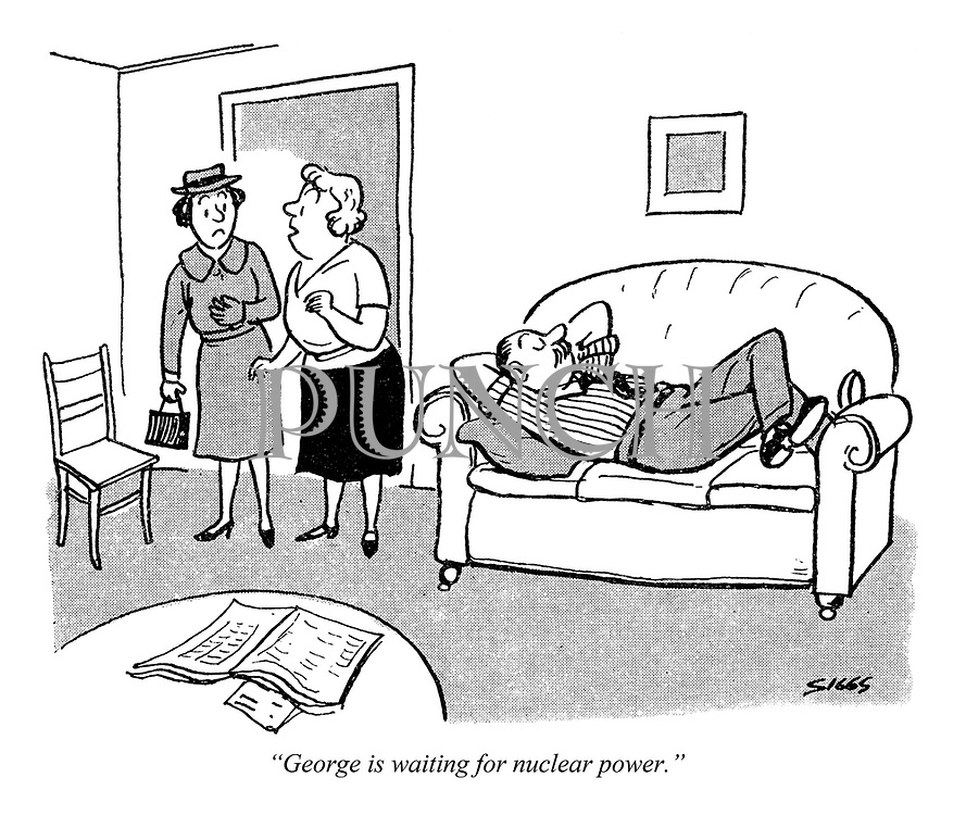 """""""George is waiting for nuclear power."""""""