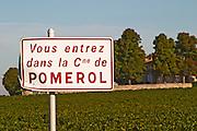 """A sign saying  """"Vous entrez dans la commune de Pomerol"""" - you are entering the commune of Pomerol, Bordeaux"""