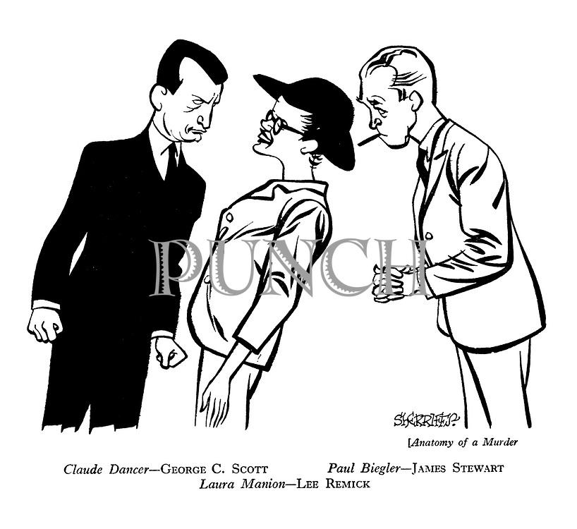 Anatomy of a Murder ; Claude Dancer - George C. Scott. Paul Biegler - James Stewart. Laura Manion - Lee Remick
