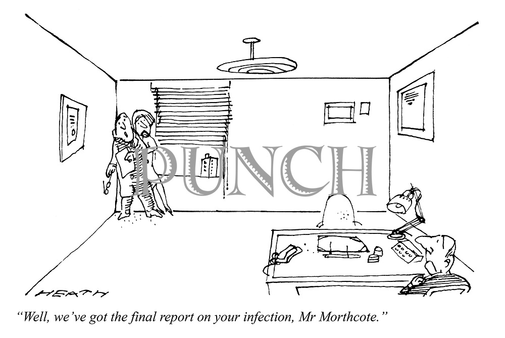 """Well, we've got the final report on your infection, Mr Morthcote."""