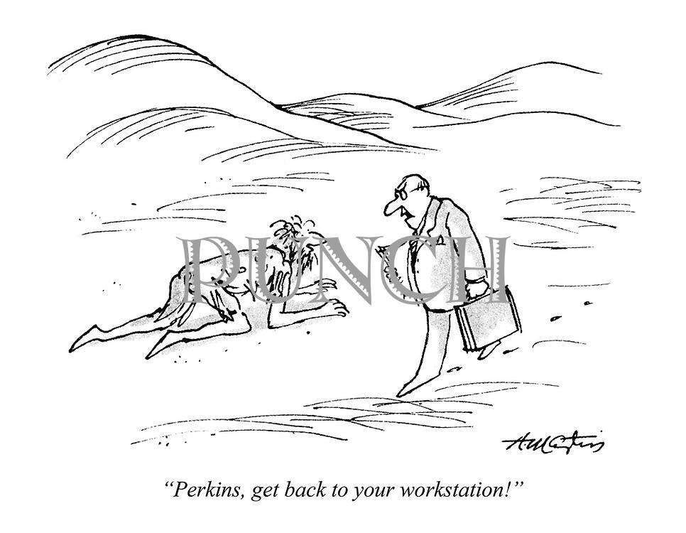 """Perkins, get back to your workstation!"""
