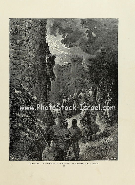 Bohemond [Bohemond I (c.1054 – 3 March 1111)] mounting the ramparts of Antioch Plate XX from the book Story of the crusades. with a magnificent gallery of one hundred full-page engravings by the world-renowned artist, Gustave Doré [Gustave Dore] by Boyd, James P. (James Penny), 1836-1910. Published in Philadelphia 1892