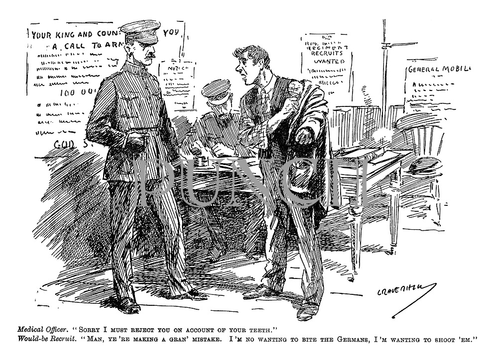 """Medical Officer. """"Sorry I must reject you on account of your teeth."""" Would-be-Recruit. """"Man, ye're making a gran' mistake. I'm no wanting to bite the Germans, I'm wanting to shoot 'em."""""""