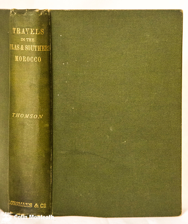 TRAVELS IN THE ATLAS & SOUTHERN MOROCCO - A narrative of exploration ( One of the earliest accounts of travel in The Atlas Mountains) , Joseph Thomson, 1st US edn., 1889, Longman's & co., New York, original olive green cloth and bright gilt titles, rear hinge starting, fold-out map complete - overall VG+ Scarce, especially in this condition, $NZ320