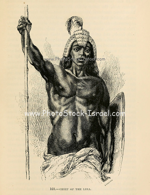 Chief of the Lira (Brown Race of Ethiopia) engraving on wood From The human race by Figuier, Louis, (1819-1894) Publication in 1872 Publisher: New York, Appleton