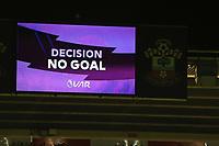 Football - 2019 / 2020 Premier League - Southampton vs. AFC Bournemouth<br /> <br /> VAR decision at St Mary's Stadium Southampton<br /> <br /> COLORSPORT/SHAUN BOGGUST