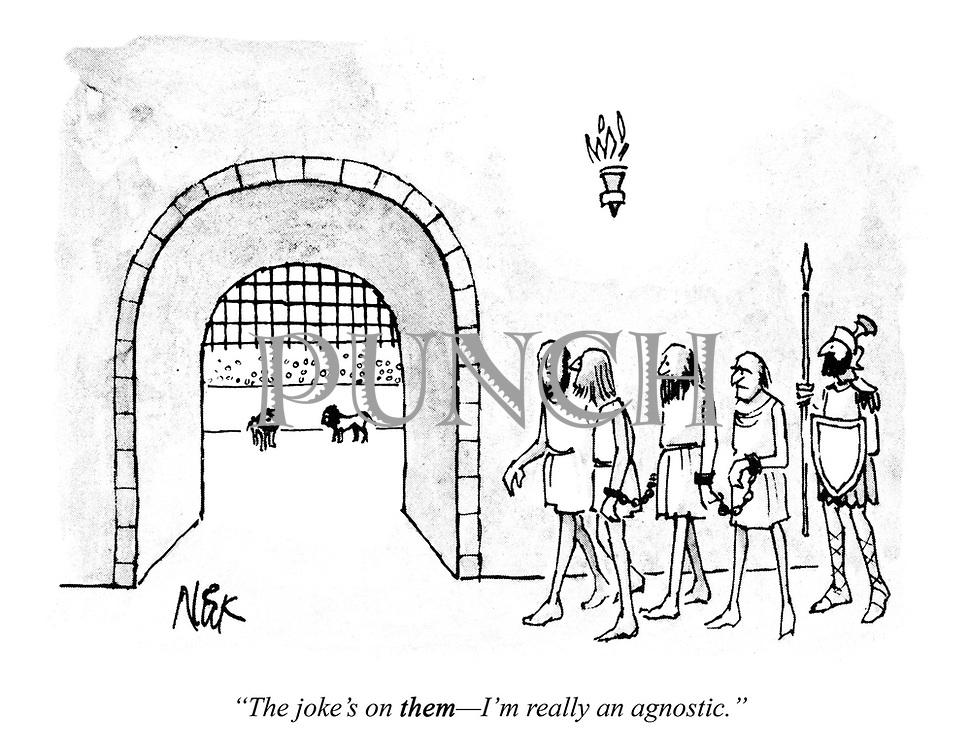 """The joke's on THEM -  I'm really an agnostic."""