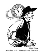 High Noon : Marshal Will Kane - Gary Cooper
